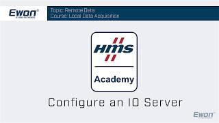1 - IO Server - Configure an IO Server