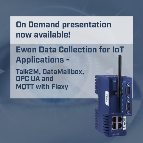 Ewon Data Collection for IoT Applications - Talk2M, DataMailbox, POC UA and MQTT with Flexy